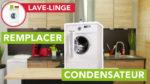 comment remplacer le condensateur de son lave-linge