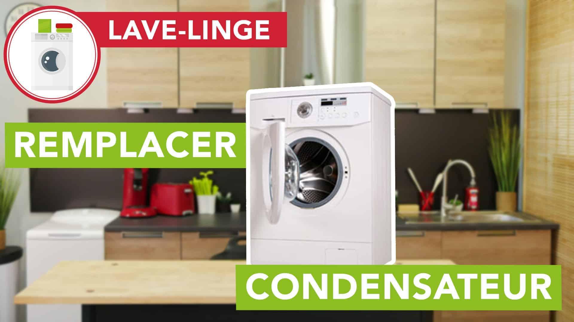 Lave Linge Comment Remplacer Le Condensateur Dun Lave Linge