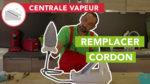 Comment remplacer le cordon de votre centrale vapeur