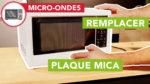 Comment remplacer la plaque mica de votre micro-ondes