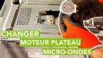 Changer le moteur plateau de son micro-ondes