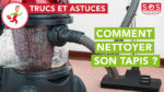 Comment nettoyer son tapis ?