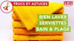 Comment bien laver les serviettes de bain et plage ?