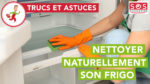 Comment nettoyer son frigo naturellement