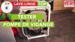 Comment tester la pompe de vidange ?