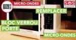 remplacer bloc verrou de porte micro ondes