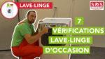 Découvrez les 7 vérifications à effectuer avant l'achat d'un lave-linge d'occasion