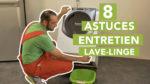 Les 8 astuces principales pour entretenir correctement votre lave-linge