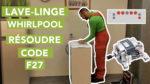 Comment résoudre le code alarme f27 d'un lave-linge whirlpool