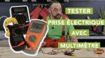 Tester une prise à l'aide d'un multimètre (testeur)