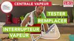 Comment tester et remplacer l'interrupteur vapeur de sa centrale vapeur ?