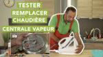 Comment tester et remplacer la chaudière d'une centrale vapeur