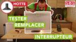 Comment tester et remplacer l'interrupteur de votre hotte ?
