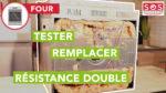 Tester et remplacer la résistance double de votre four