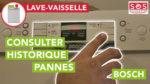 Comment consulter l'historique des pannes d'un lave-vaisselle Bosch