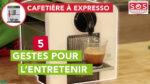 5 geste pour entretenir sa cafetière à expresso