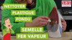 Comment nettoyer le plastique fondu de la semelle de mon fer vapeur