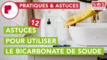 Astuces pour utiliser le bicarbonate de soude nettoyage