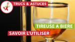 Conseils d'utilisation tireuse à bière