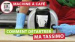 La méthode la plus efficace pour détartrer une machine à café Tassimo