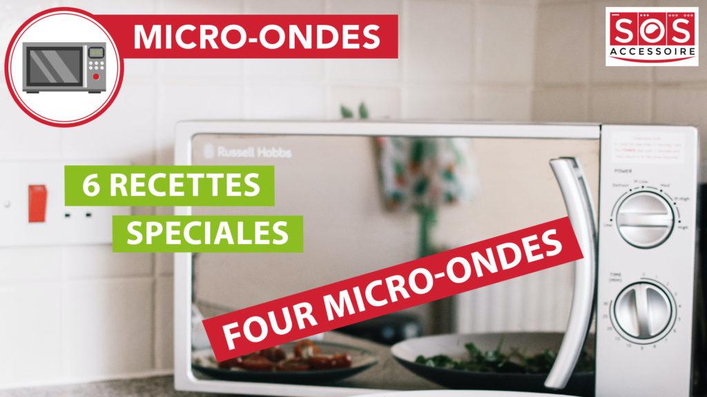 6 recettes spéciales four micro-ondes