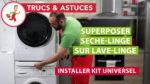 Superposer un sèche-linge sur un lave-linge à l'aide d'un kit universel