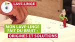 Lave-linge bruyant : origines et solutions