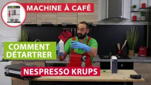 Détartrage cafetière Nespresso Krups